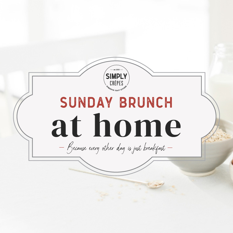 Simply Crêpes – Sunday Brunch at Home